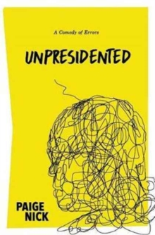 Unpresidented : A Comedy of Errors, Paperback Book