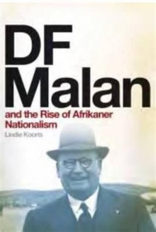DF Malan and the Rise of Afrikaner Nationalism, Paperback Book