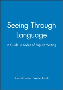 Seeing Through Language : Guide to Styles of English Writing, Paperback Book