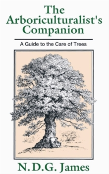 The Arboriculturalist's Companion : A Guide to the Care of Trees, Paperback Book