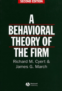 A Behavioral Theory of the Firm, Paperback Book