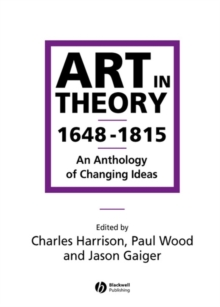 Art in Theory 1648-1815 : An Anthology of Changing Ideas, Paperback Book
