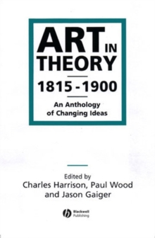Art in Theory 1815-1900 : An Anthology of Changing Ideas, Paperback / softback Book