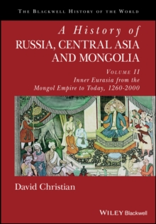 A History of Russia, Central Asia and Mongolia, Volume II : Inner Eurasia from the Mongol Empire to Today, 1260 - 2000, Hardback Book