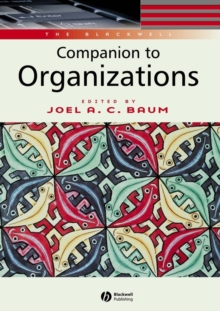 The Blackwell Companion to Organizations, Paperback / softback Book