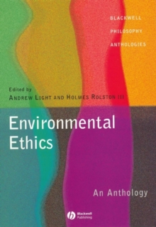 Environmental Ethics : An Anthology, Paperback Book