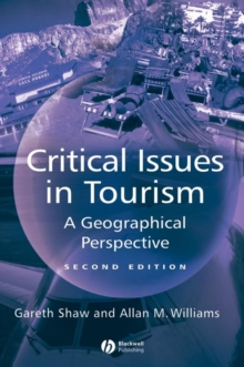 Critical Issues in Tourism : A Geographical Perspective, Paperback / softback Book
