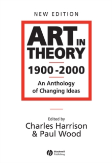 Art in Theory 1900-2000 - an Anthology of Changing Ideas 2E, Paperback Book