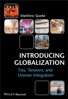 Introducing Globalization : Ties, Tensions, and Uneven Integration, Paperback / softback Book