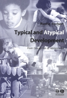 Typical and Atypical Development : From Conception to Adolescence, Paperback Book