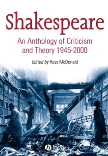 Shakespeare : An Anthology of Criticism and Theory 1945-2000, Paperback / softback Book