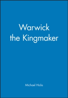 Warwick the Kingmaker, Paperback Book
