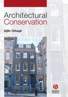 Architectural Conservation : Principles and Practice, Paperback Book