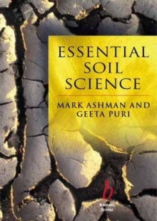 Essential Soil Science : A Clear and Concise Introduction to Soil Science, Paperback Book