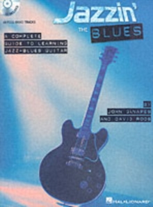 Jazzin' The Blues - A Complete Guide To Learning The Jazz-Blues Guitar (Book/Online Audio), Paperback / softback Book