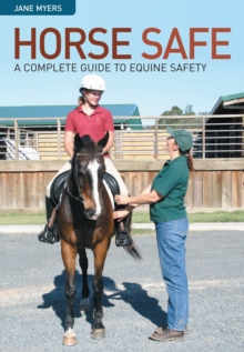 Horse Safe : A Complete Guide to Equine Safety, EPUB eBook