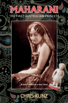 Maharani - The First Australian Princess : A novel based on a true story, EPUB eBook