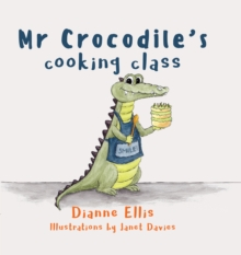Mr Crocodile's Cooking Class, Paperback / softback Book