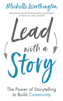 Lead With a Story : The Power of Storytelling to Build Community, EPUB eBook