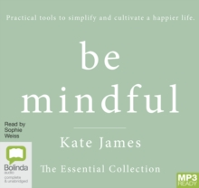 Be Mindful with Kate James : The Essential Collection, Audio disc Book