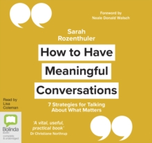 How to Have Meaningful Conversations : 7 Strategies for Talking About What Matters, CD-Audio Book