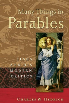 Many Things in Parables : Jesus and His Modern Critics, Paperback / softback Book