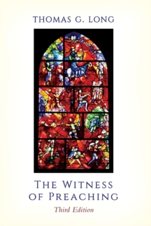 The Witness of Preaching, Third Edition, Paperback Book