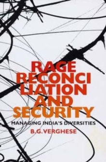 Rage, Reconciliation and Security : Managing India's Diversity, Hardback Book