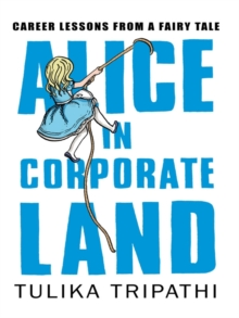 Alice in Corporateland : Career Lessons from a Fairy Tale, Hardback Book