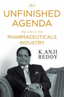 An Unfinished Agenda : My Life in the Pharmaceuticals Industry, Hardback Book