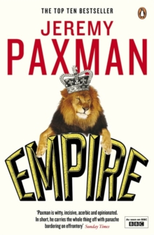 Empire : What Ruling the World Did to the British, Paperback Book