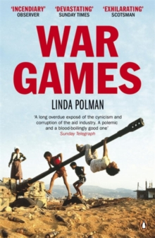 War Games : The Story of Aid and War in Modern Times, Paperback / softback Book