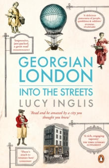Georgian London : Into the Streets, Paperback / softback Book