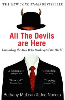 All the Devils are Here : Unmasking the Men Who Bankrupted the World, Paperback Book