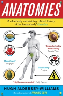 Anatomies : The Human Body, Its Parts and The Stories They Tell, Paperback / softback Book