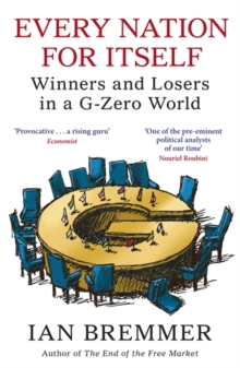 Every Nation for Itself : Winners and Losers in a G-Zero World, Paperback / softback Book