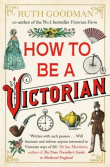 How to be a Victorian, Paperback / softback Book
