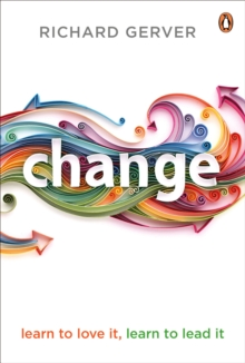 Change : Learn to Love It, Learn to Lead It, Paperback / softback Book