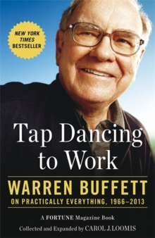 Tap Dancing to Work : Warren Buffett on Practically Everything, 1966-2013, Paperback / softback Book