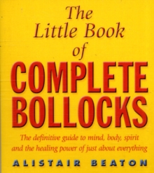 The Little Book Of Complete Bollocks, Paperback / softback Book