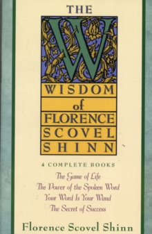 Wisdom of Florence Scovel Shinn, Paperback / softback Book