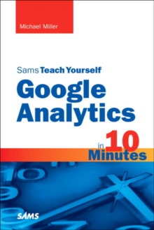 Sams Teach Yourself Google Analytics in 10 Minutes, Paperback / softback Book