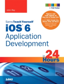 Sams Teach Yourself iOS 6 Application Development in 24 Hours, Paperback Book
