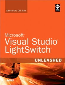 Microsoft Visual Studio LightSwitch Unleashed, Paperback / softback Book