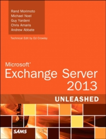 Microsoft Exchange Server 2013 Unleashed, Paperback Book