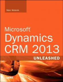Microsoft Dynamics CRM 2013 Unleashed, Paperback Book