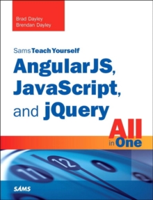 AngularJS, JavaScript, and jQuery All in One, Sams Teach Yourself, Paperback / softback Book