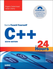C++ in 24 Hours, Sams Teach Yourself, Paperback Book