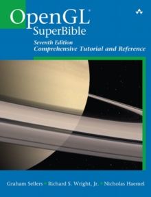 OpenGL Superbible : Comprehensive Tutorial and Reference, Paperback / softback Book