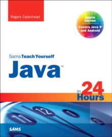 Java in 24 Hours, Sams Teach Yourself (Covering Java 9), Paperback Book